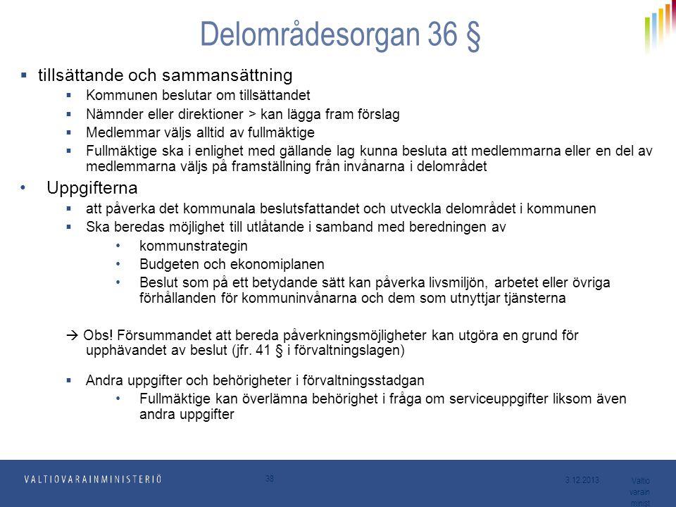 Delområdesorgan 36 § tillsättande och sammansättning Uppgifterna