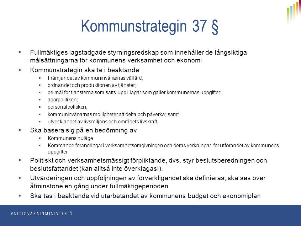 Kommunstrategin 37 § Fullmäktiges lagstadgade styrningsredskap som innehåller de långsiktiga målsättningarna för kommunens verksamhet och ekonomi.