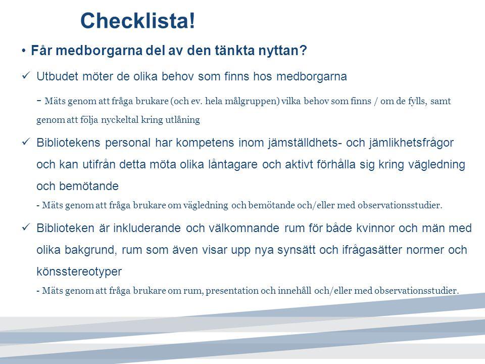 Checklista! Får medborgarna del av den tänkta nyttan