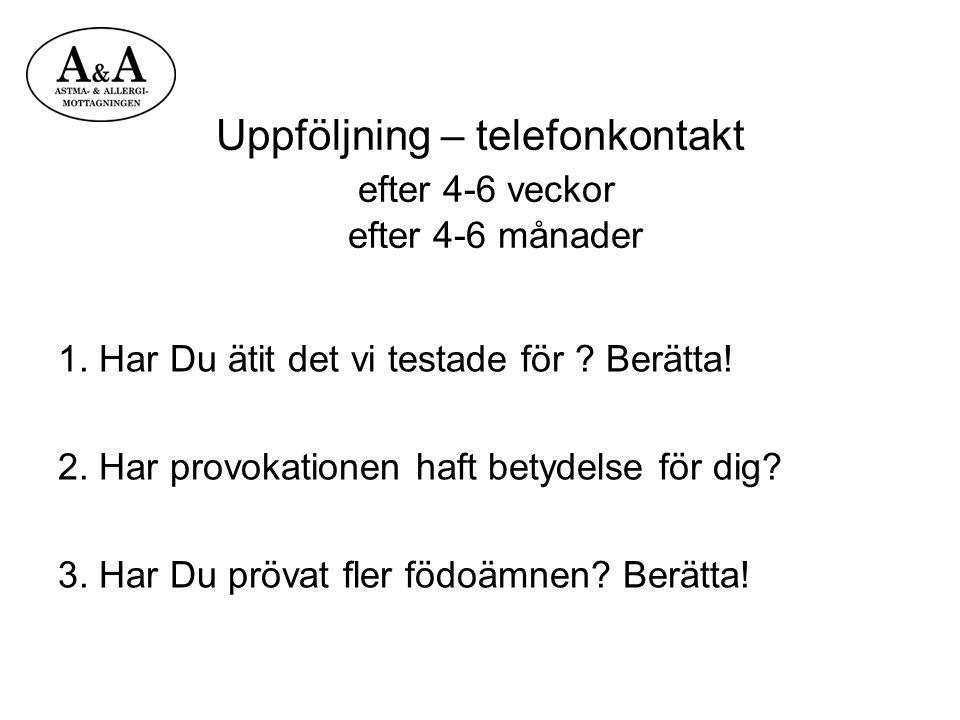 Uppföljning – telefonkontakt efter 4-6 veckor efter 4-6 månader