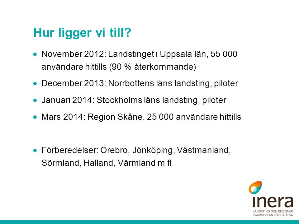 Hur ligger vi till November 2012: Landstinget i Uppsala län, 55 000 användare hittills (90 % återkommande)