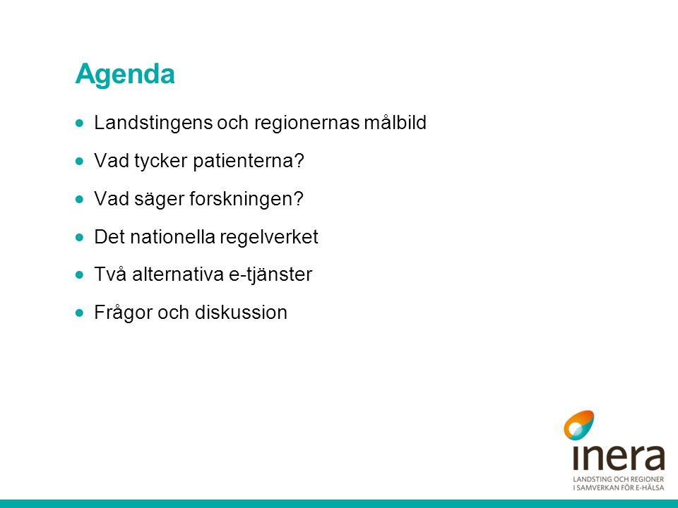 Agenda Landstingens och regionernas målbild Vad tycker patienterna