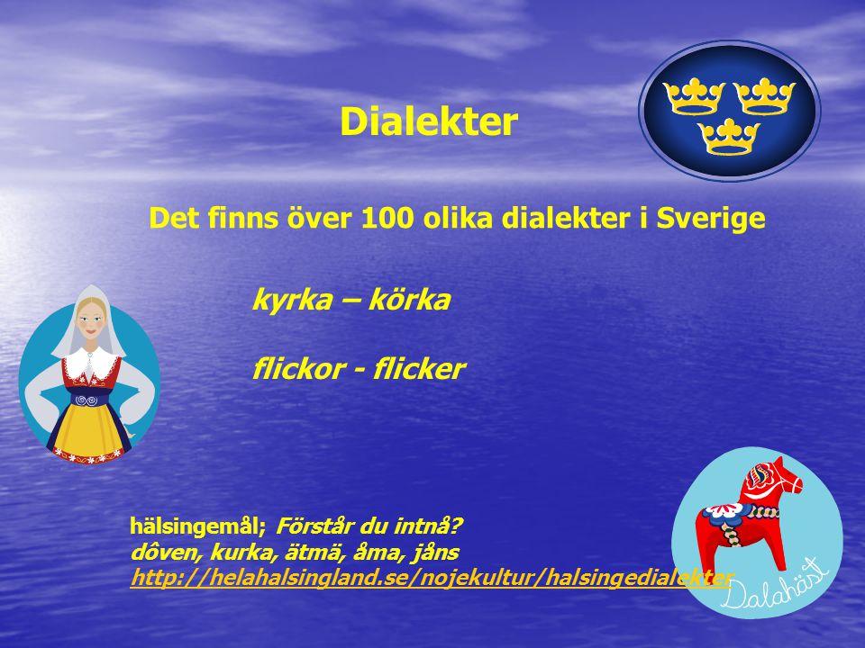 Dialekter Det finns över 100 olika dialekter i Sverige kyrka – körka