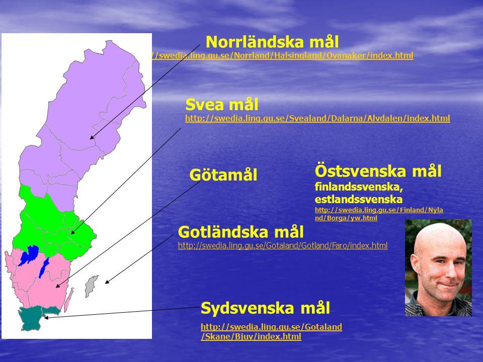 Svea mål http://swedia.ling.gu.se/Svealand/Dalarna/Alvdalen/index.html