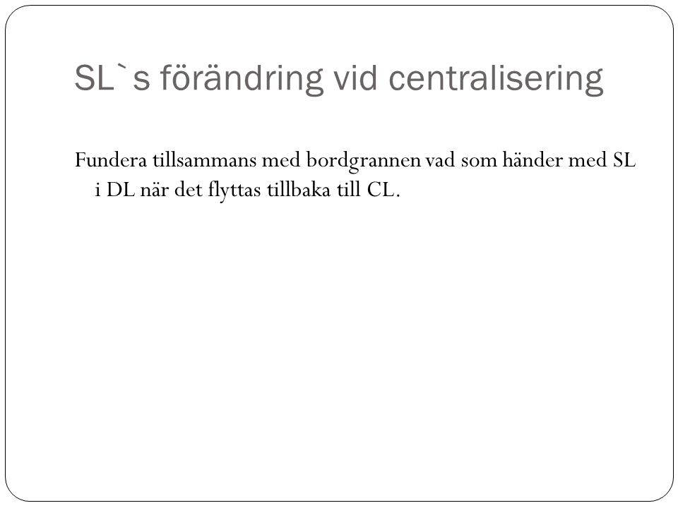 SL`s förändring vid centralisering