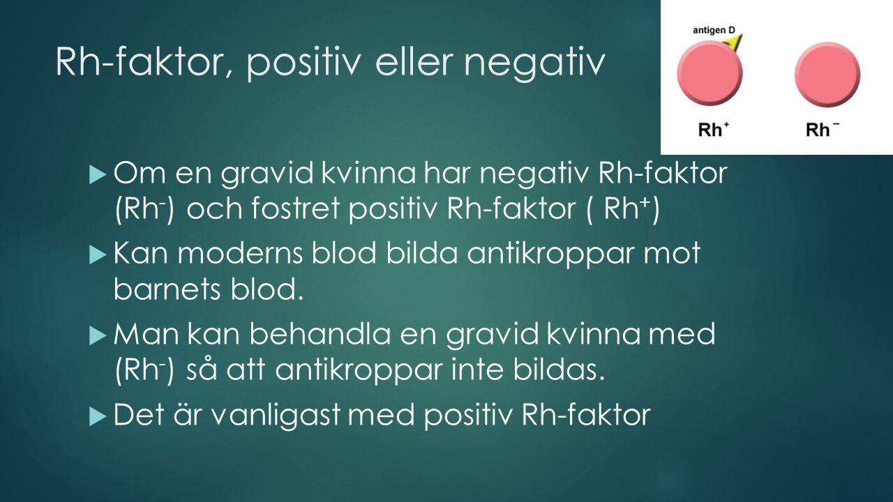 Rh-faktor, positiv eller negativ
