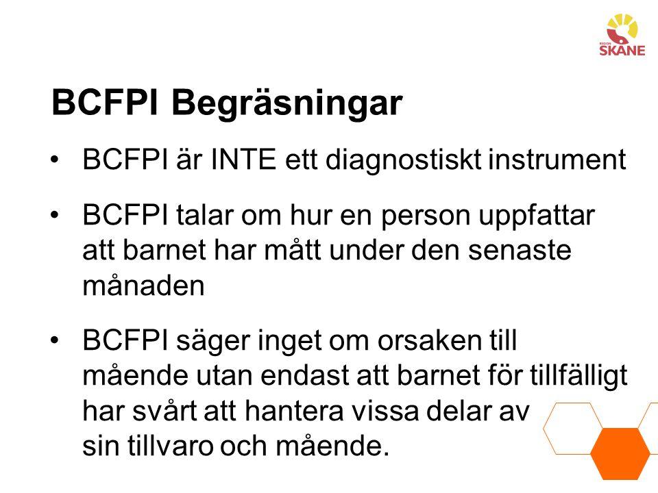 BCFPI Begräsningar BCFPI är INTE ett diagnostiskt instrument