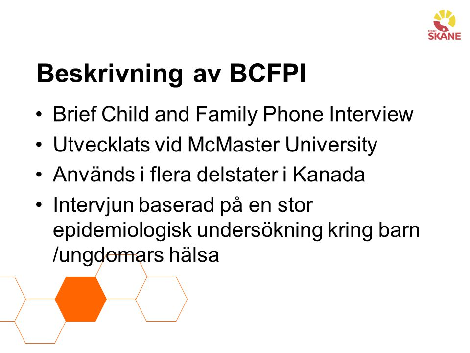 Beskrivning av BCFPI Brief Child and Family Phone Interview