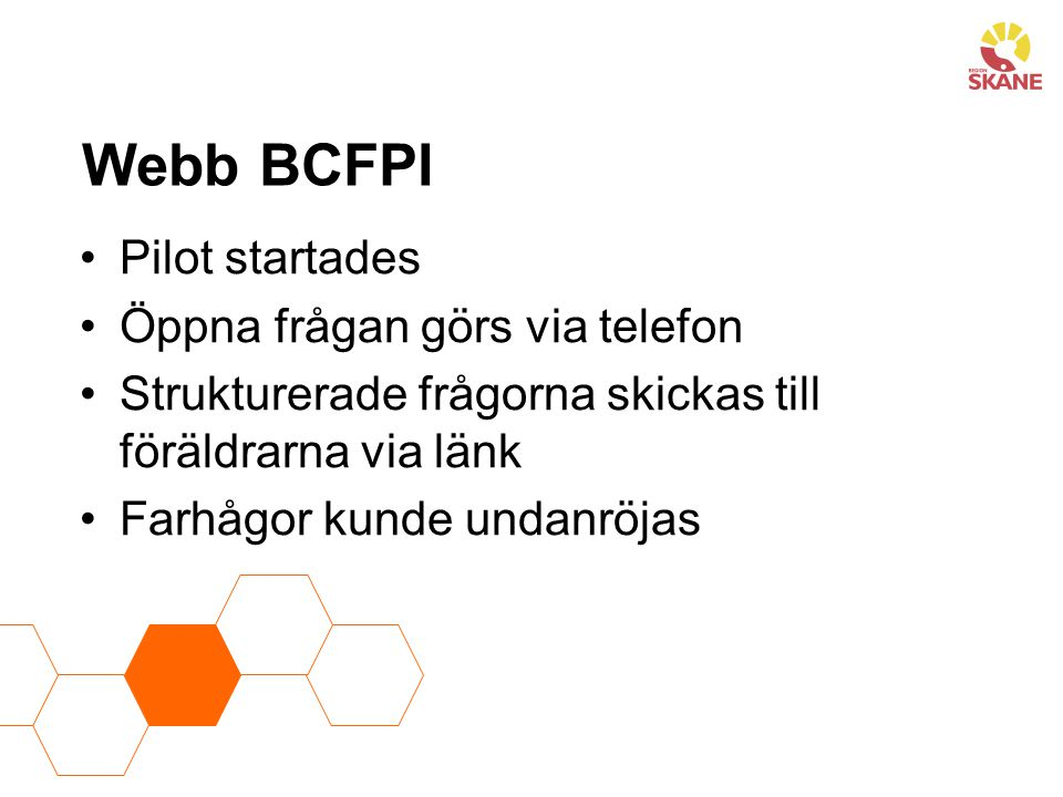 Webb BCFPI Pilot startades Öppna frågan görs via telefon