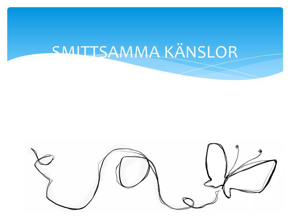 SMITTSAMMA KÄNSLOR