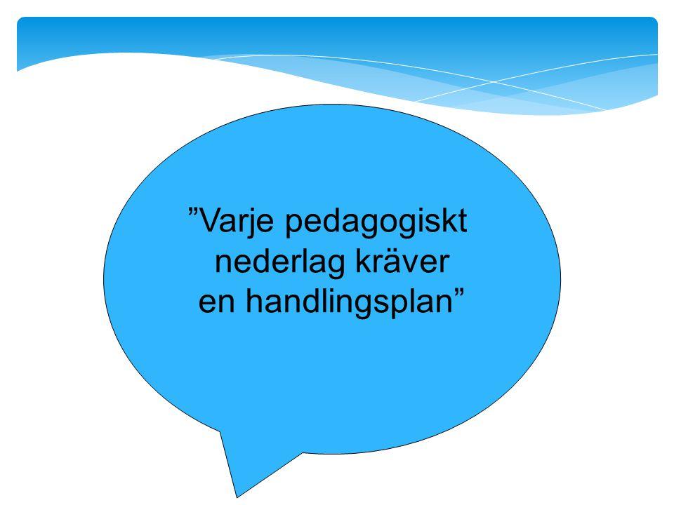 Varje pedagogiskt nederlag kräver en handlingsplan