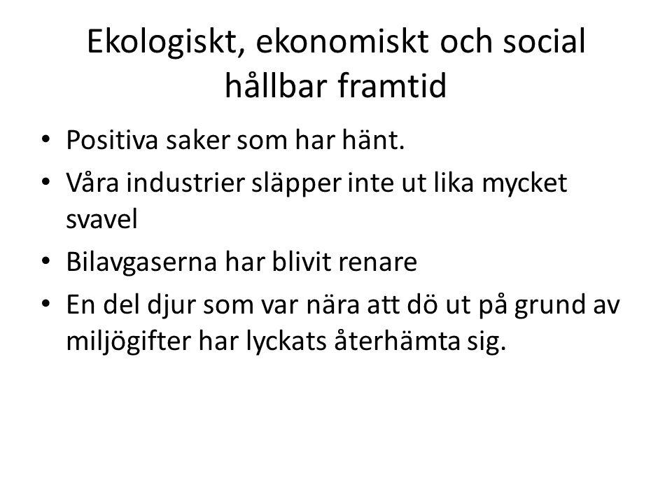 Ekologiskt, ekonomiskt och social hållbar framtid