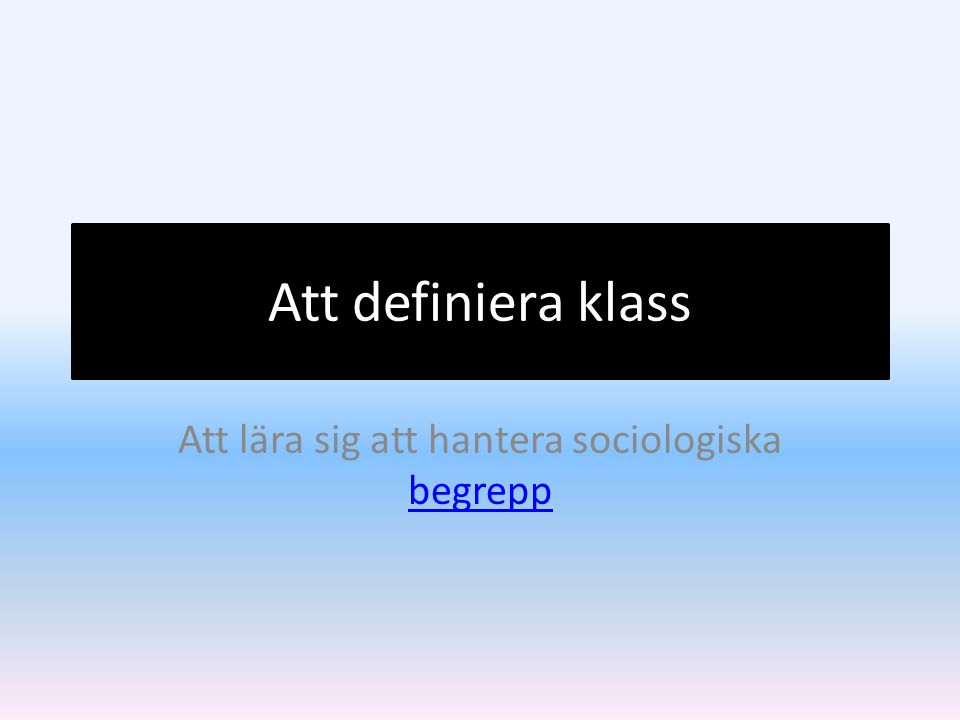 Att lära sig att hantera sociologiska begrepp