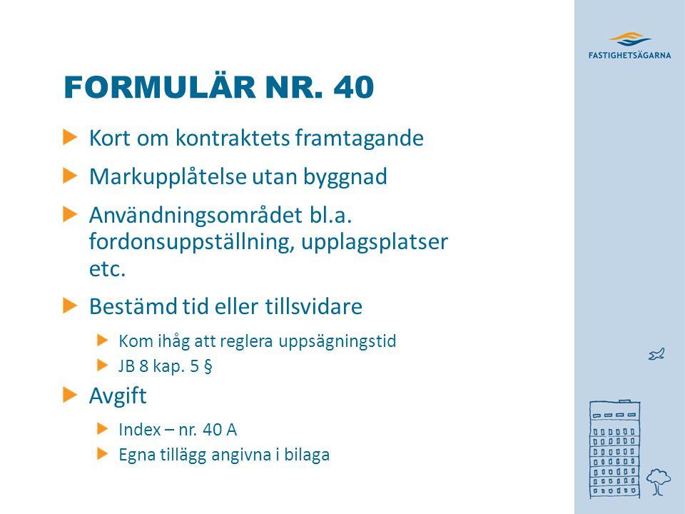 Formulär nr. 40 Kort om kontraktets framtagande