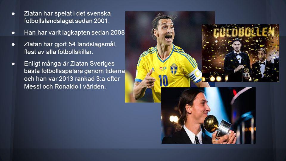 Zlatan har spelat i det svenska fotbollslandslaget sedan 2001.