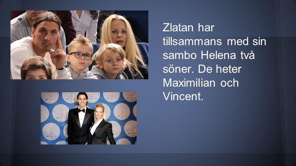 Zlatan har tillsammans med sin sambo Helena två söner