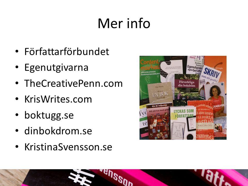 Mer info Författarförbundet Egenutgivarna TheCreativePenn.com