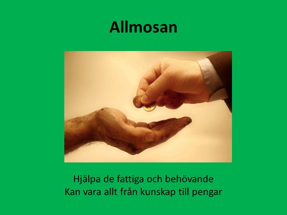 Hjälpa de fattiga och behövande Kan vara allt från kunskap till pengar