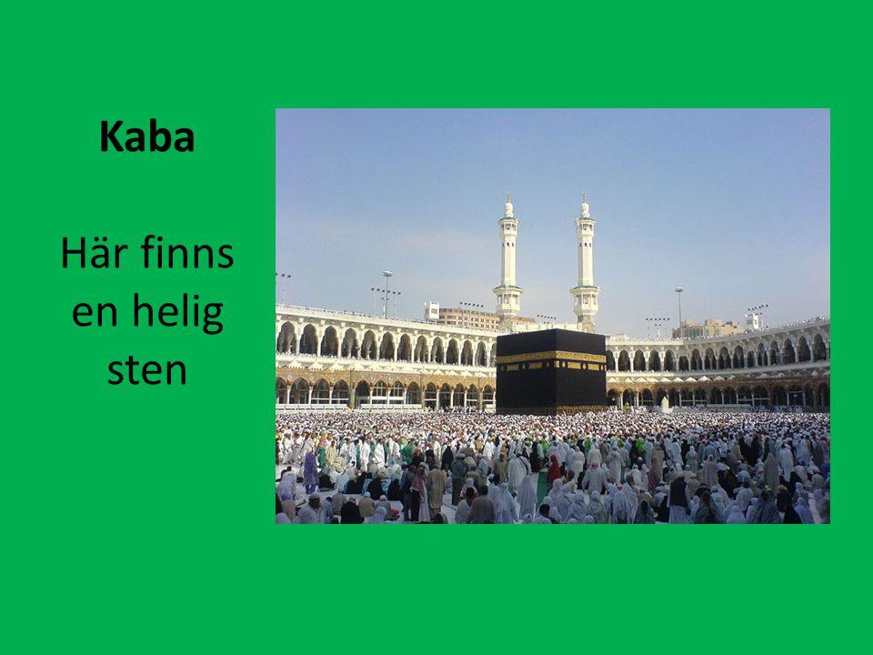 Kaba Här finns en helig sten