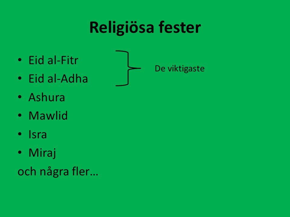 Religiösa fester Eid al-Fitr Eid al-Adha Ashura Mawlid Isra Miraj