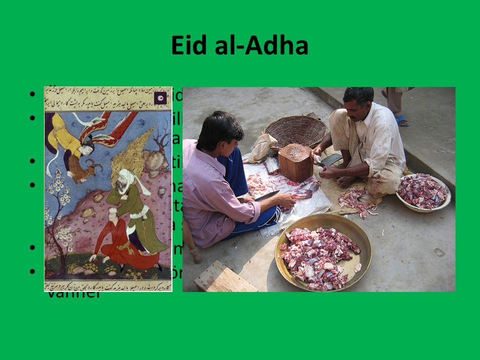 Eid al-Adha Är en offerhögtid under sista dagen av vallfärden.