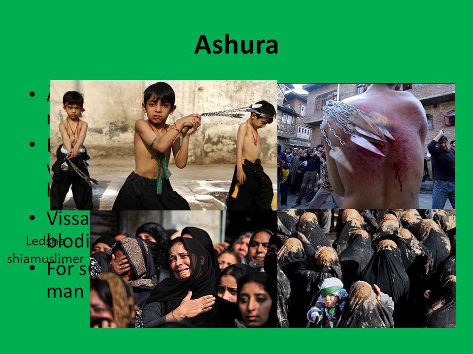 Ashura Är en sorgehögtid inom shia och firas till minne av Husayn, Mohammeds systerson.