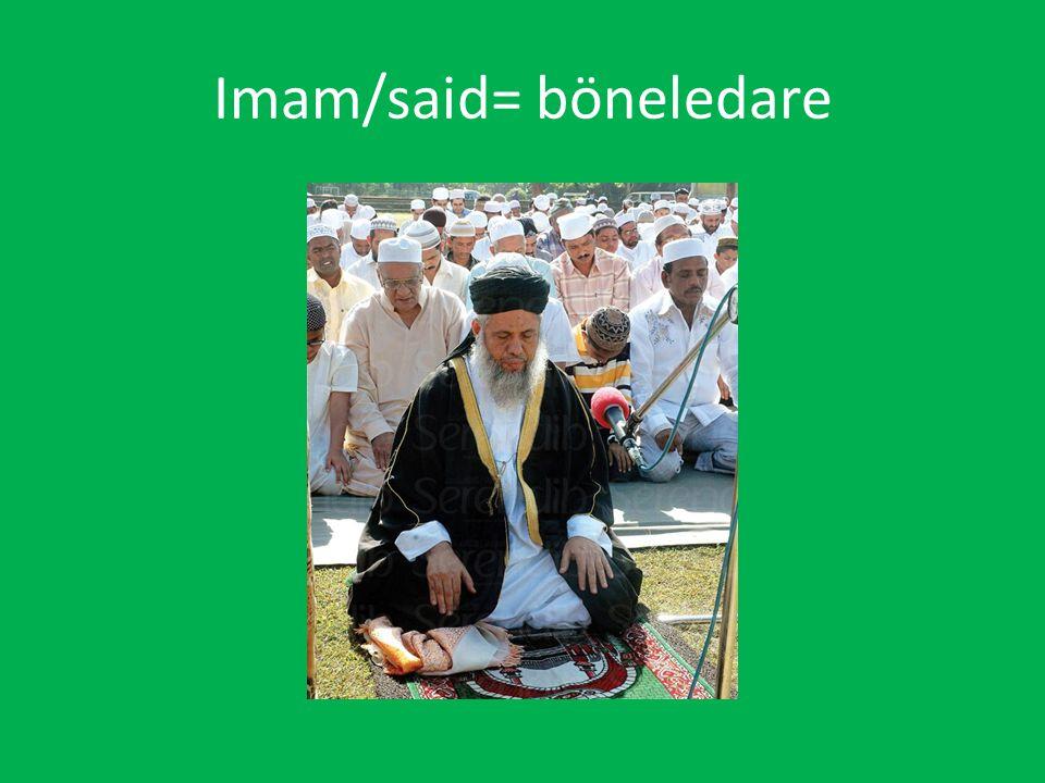 Imam/said= böneledare