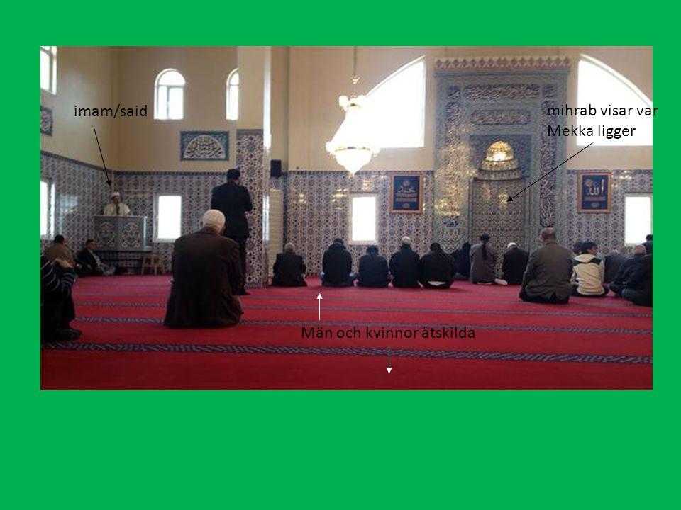 imam/said mihrab visar var Mekka ligger Män och kvinnor åtskilda