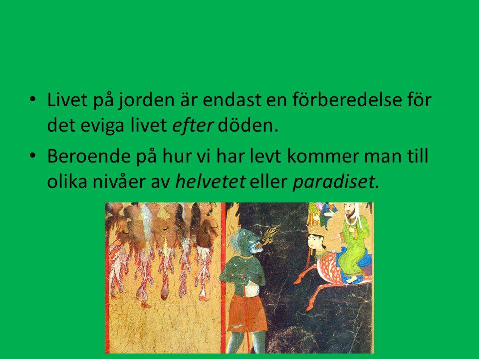 Livet på jorden är endast en förberedelse för det eviga livet efter döden.