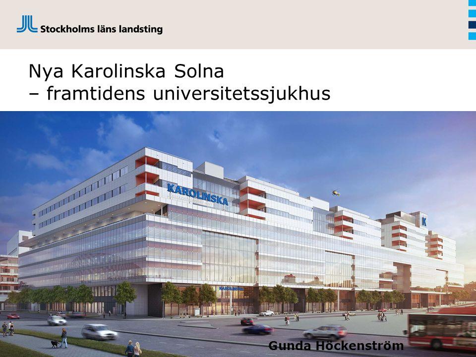 Nya Karolinska Solna – framtidens universitetssjukhus
