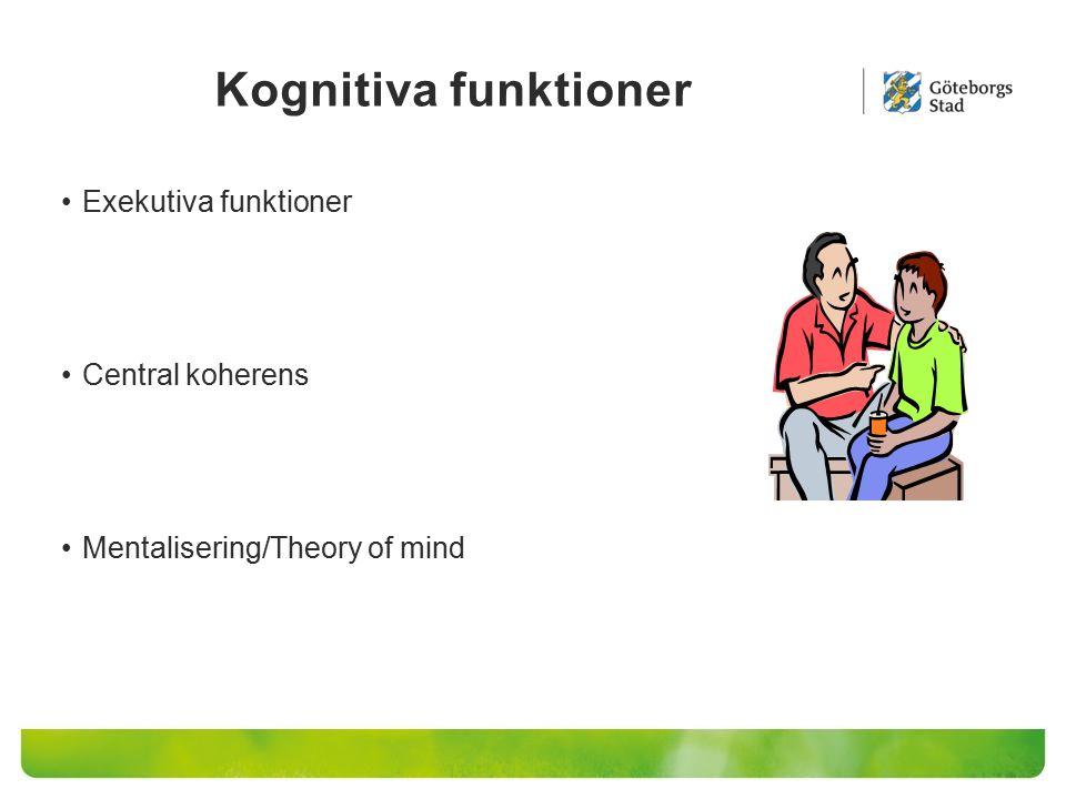 Kognitiva funktioner Exekutiva funktioner Central koherens