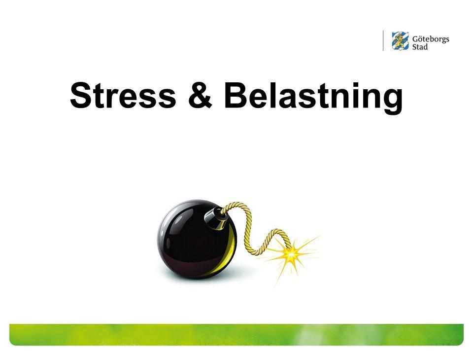 Stress & Belastning Arbetar nästan enbart utifrån detta!!!!