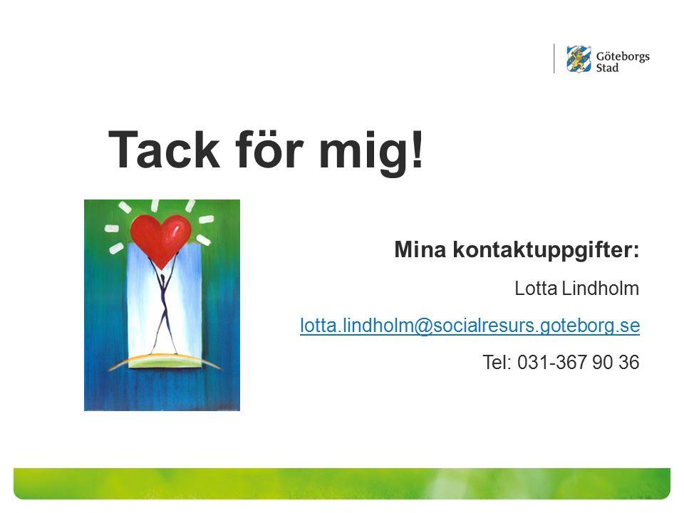 Tack för mig! Mina kontaktuppgifter: Lotta Lindholm