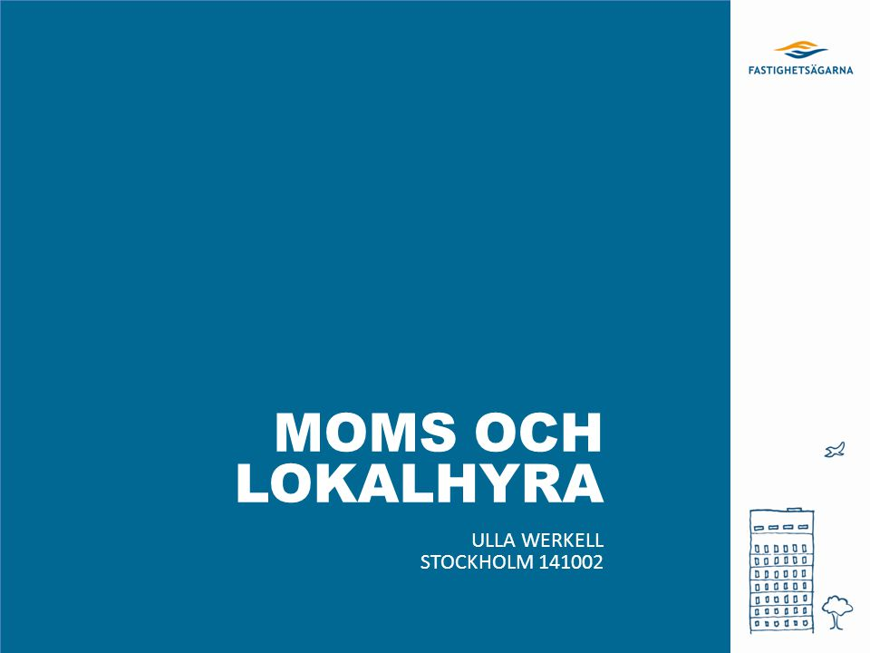 Moms och lokalhyra Ulla werkell Stockholm 141002