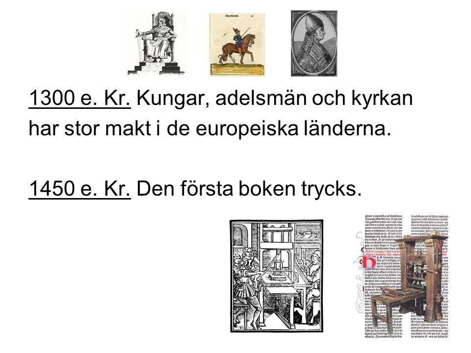 1300 e. Kr. Kungar, adelsmän och kyrkan