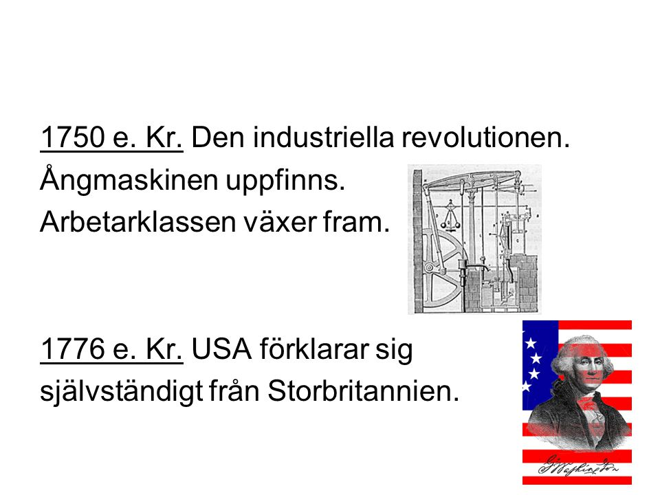 1750 e. Kr. Den industriella revolutionen.