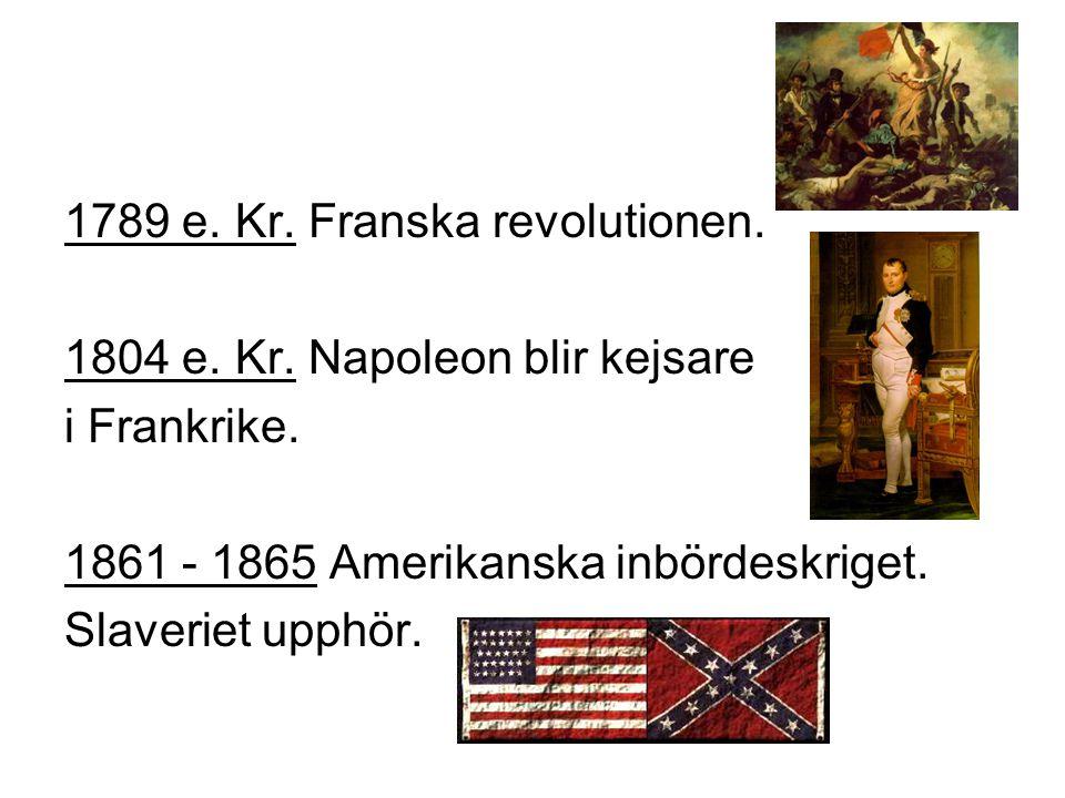 1789 e. Kr. Franska revolutionen.