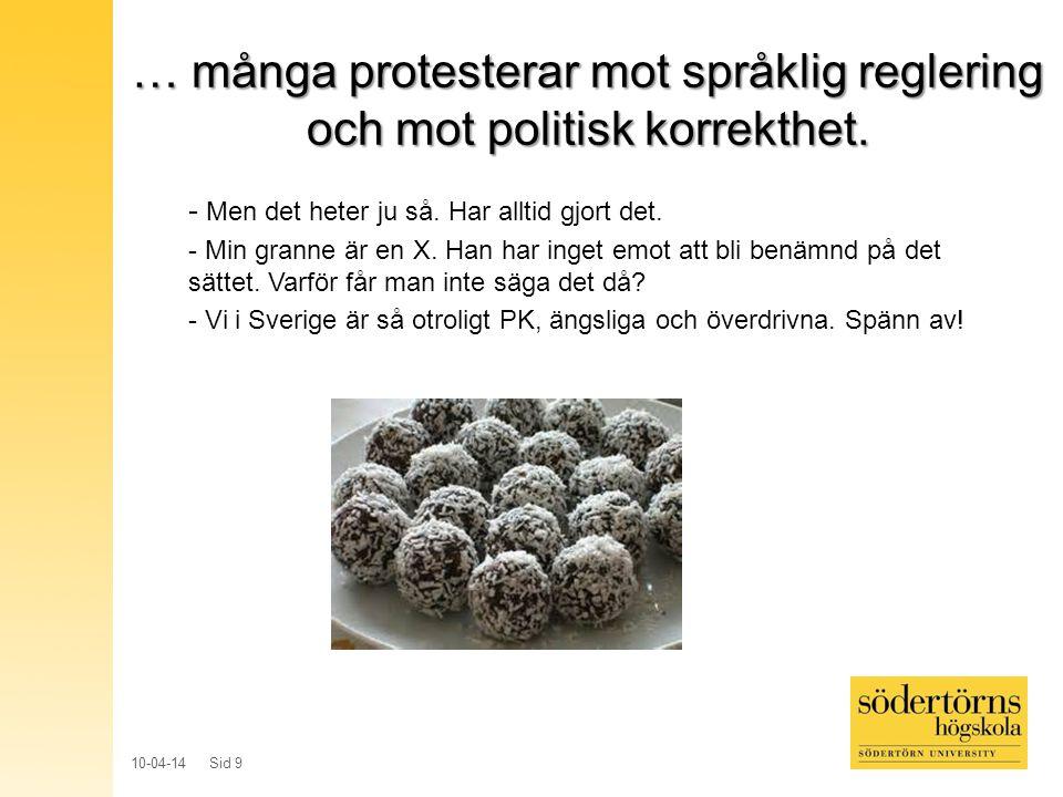 … många protesterar mot språklig reglering och mot politisk korrekthet.