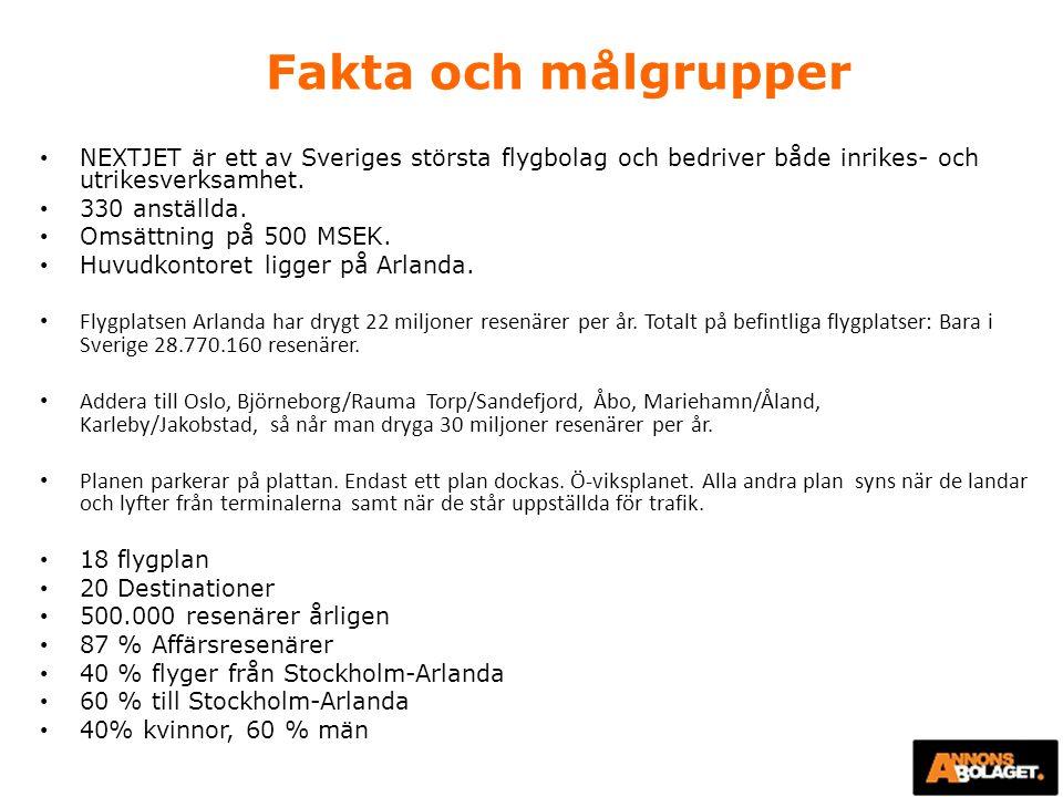 Fakta och målgrupper NEXTJET är ett av Sveriges största flygbolag och bedriver både inrikes- och utrikesverksamhet.