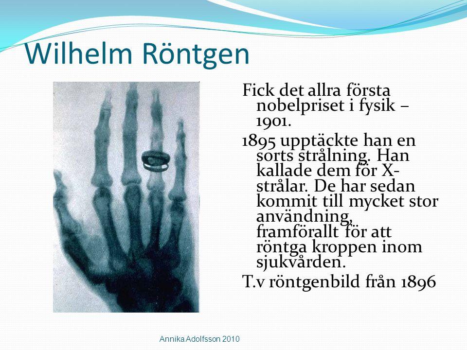 Wilhelm Röntgen Fick det allra första nobelpriset i fysik – 1901.