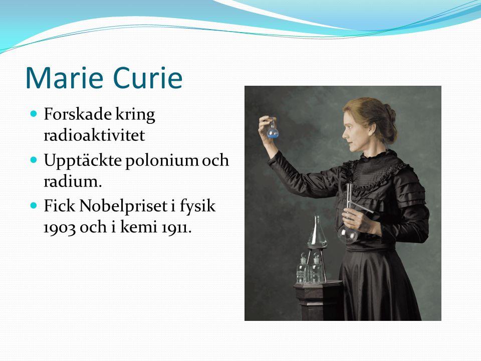 Marie Curie Forskade kring radioaktivitet