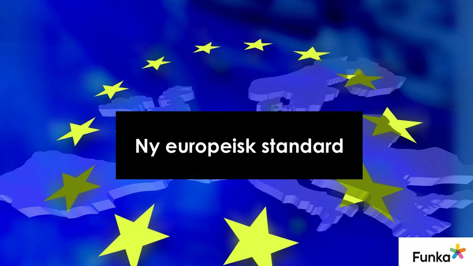 Ny europeisk standard CEN (European Committee for Standardization)