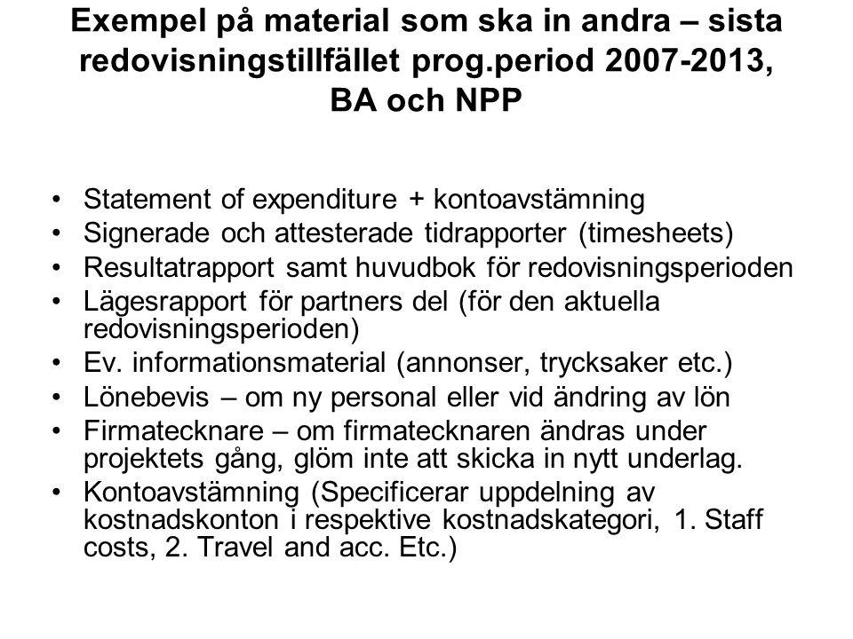 Exempel på material som ska in andra – sista redovisningstillfället prog.period 2007-2013, BA och NPP