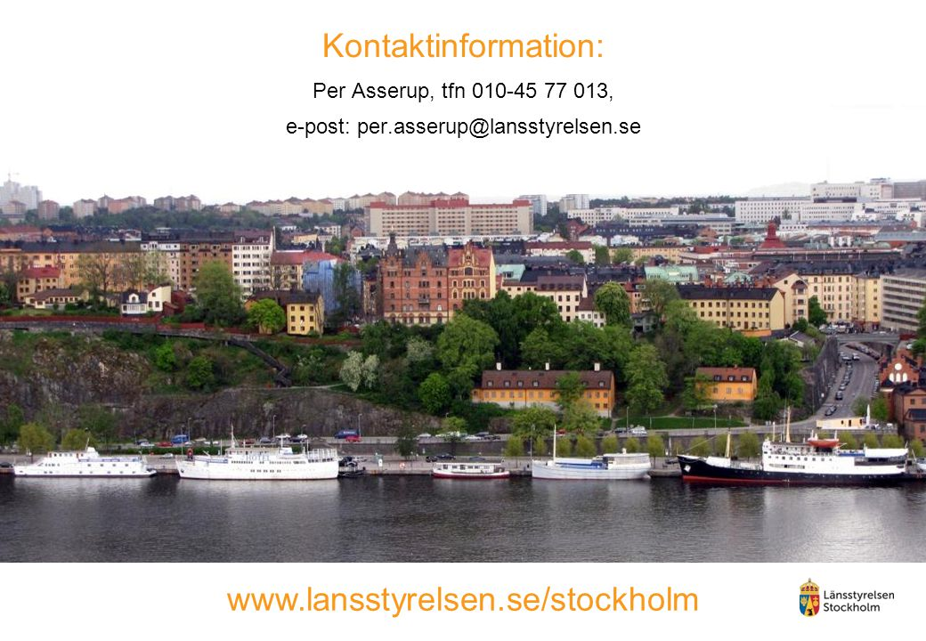 Kontaktinformation: Per Asserup, tfn 010-45 77 013, e-post: per