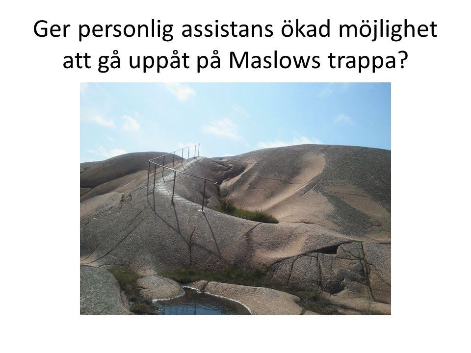 Ger personlig assistans ökad möjlighet att gå uppåt på Maslows trappa