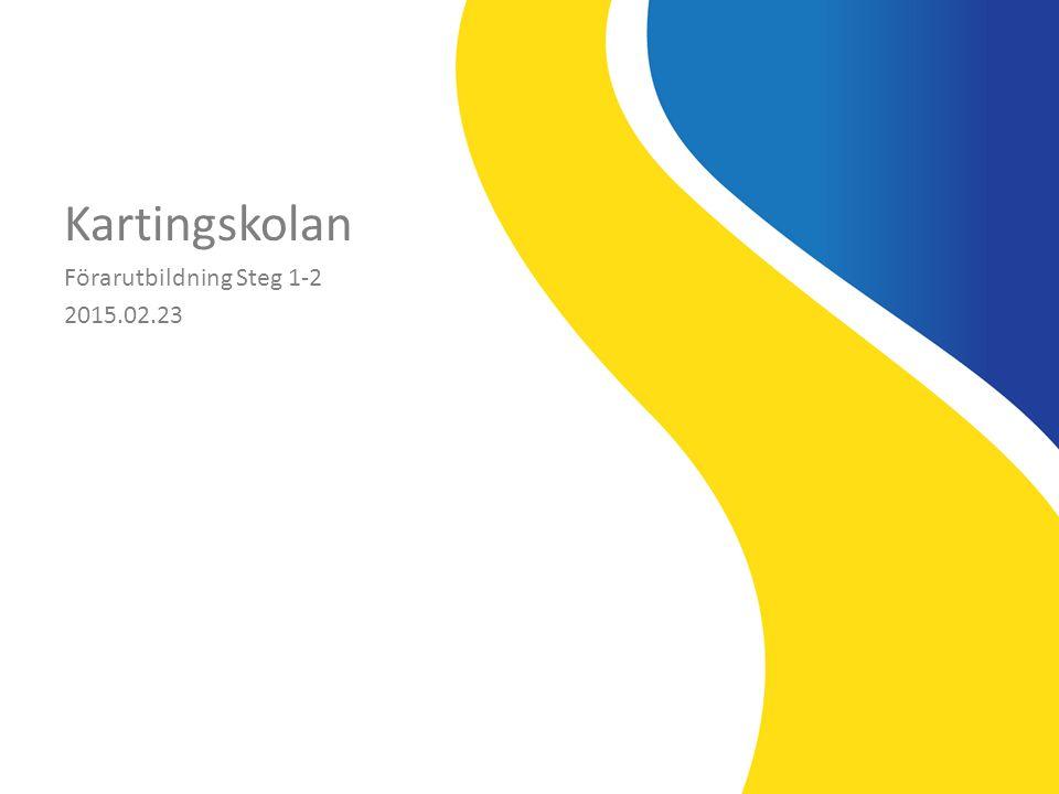 Kartingskolan Förarutbildning Steg 1-2 2015.02.23