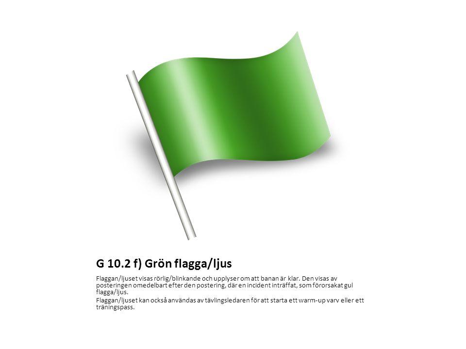 G 10.2 f) Grön flagga/ljus
