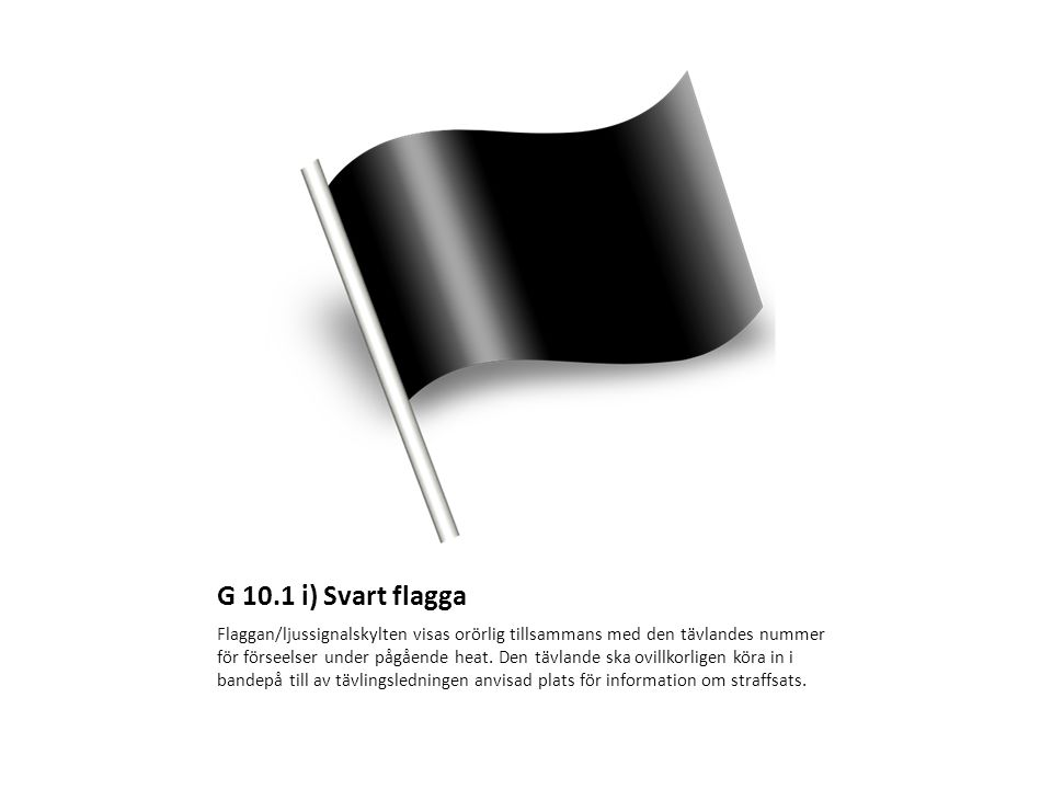 G 10.1 i) Svart flagga