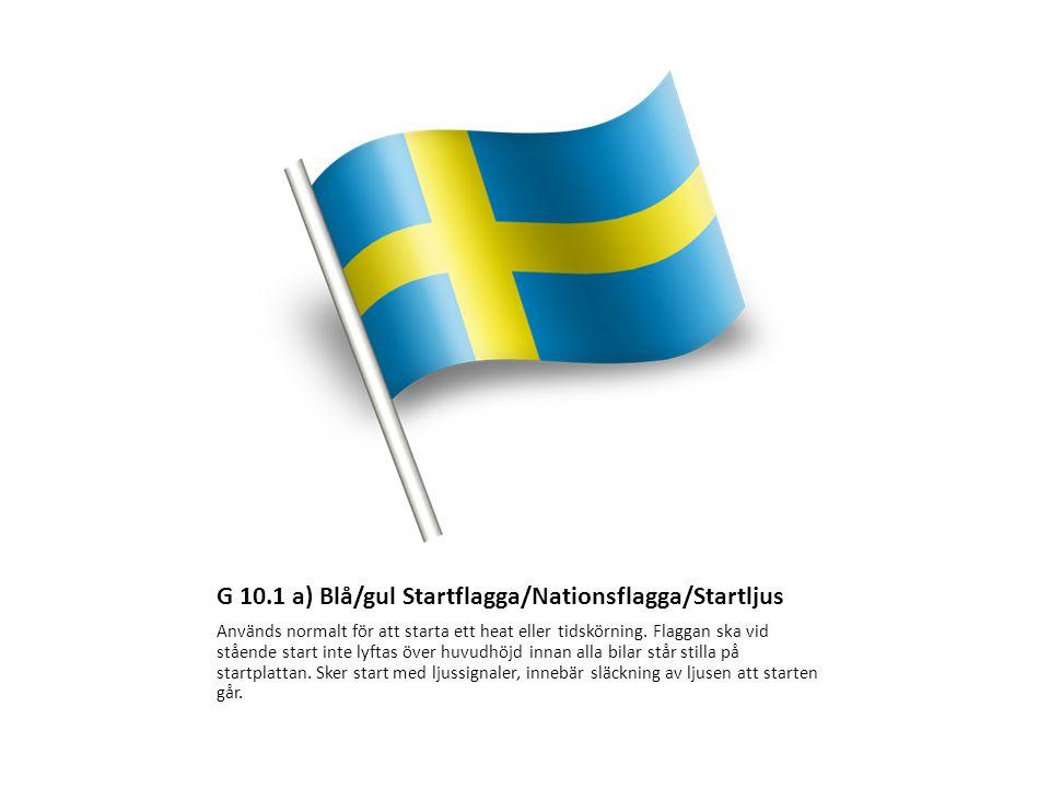 G 10.1 a) Blå/gul Startflagga/Nationsflagga/Startljus