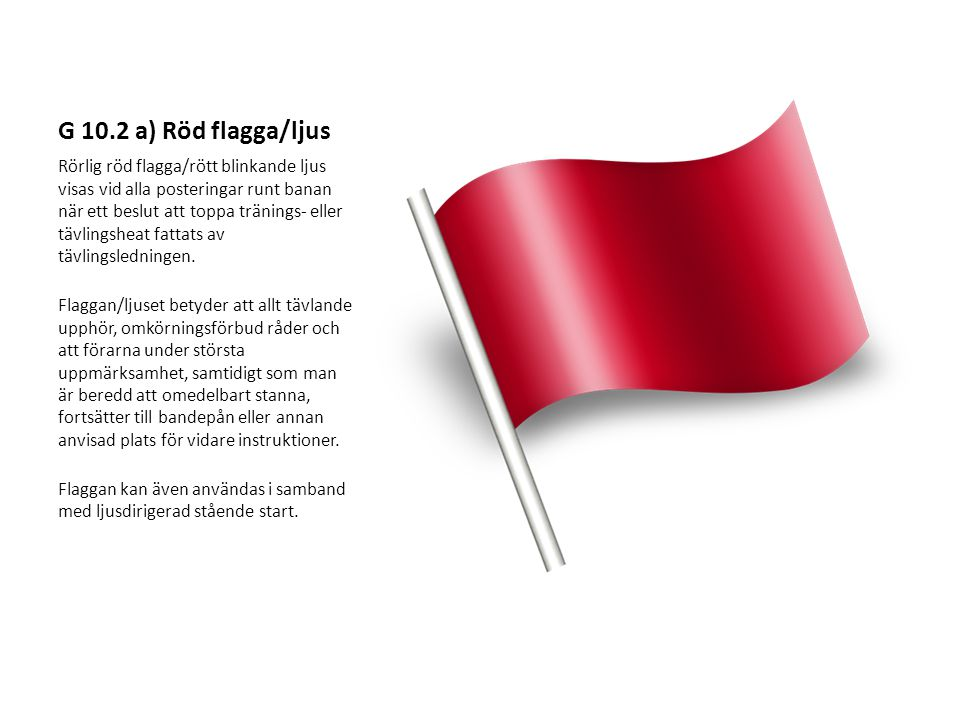 G 10.2 a) Röd flagga/ljus
